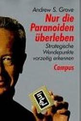 Nur die Paranoiden überleben: Strategische Wendepunkte vorzeitig erkennen