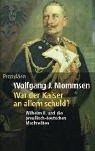 War der Kaiser an allem schuld?: Wilhelm II - und die preussisch-deutschen Machteliten - Wolfgang J. Mommsen