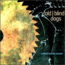 Songtexte von Old Blind Dogs - Close to the Bone