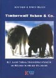 Timberwolf Yukon & Co.: Elf Jahre Verhaltensbeobachtung an freilaufenden Wölfen