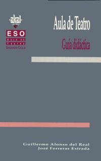 Aula de Teatro 2º Ciclo ESO. Libro guía del profesorado. (Enseñanza secundaria)