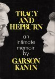 Tracy and Hepburn : An Intimate Memoir. by Garson Kanin (1971-11-10)