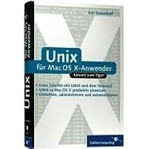 UNIX für Mac OS X-Anwender: Professionelle Nutzung von Mac OS X 10.4 Tiger (Galileo Computing)