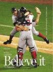 Believe It! Amazing Red Sox: World Champions