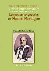 Les petites seigneuries de Haute-Bretagne : Ouvrage posthume contenat 22 seigneuries