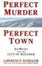 Perfect Murder, Perfect Town - Australian Edition: JonBenet and the City of Boulder