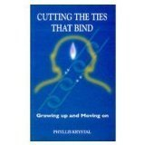 Cutting the Ties That Bind by Phyllis Krystal (1983-12-01)