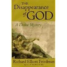 The Disappearance of God: A Divine Mystery by Richard Elliott Friedman (1995-10-01)