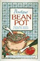 Boutique Bean Pot: Exciting Bean Varieties in Superb New Recipes
