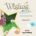 Wishes. Level B2.1. Class Audio. Per le Scuole superiori. CD-ROM