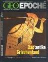Geo Epoche 13/04: Das antike Griechenland - Von Olympia bis Alexander dem Großen: Die Welt der Hellenen -