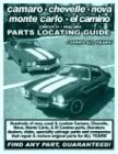 Camaro/Chevelle/Nova/Monte Carlo/El Camino/Chevy II/Malibu Parts Locating Guide (Parts Locating Guides) (Malibu Reparatur)