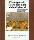 ELS ORIGENS DE GRANOLLERS I DEL VALLES ORIENTAL
