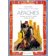 Leyendas, mitos, cuentos y otros relatos apaches/Legends, Myths, Stories and Other Apache Tales (Leyendas, Mitos, Cuentos Y Otros Relatos/Legends, Myths, Stories and Other Tales)