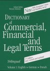 The Three Language Dictionary of Commercial, Financial and Legal Terms: English-German-French v. 1