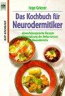 Das Kochbuch für Neurodermitiker