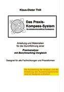 Das Praxis-Kompass-System: Anleitung und Materialien für die Durchführung einer Praxisanalyse mit Benchmarking-Vergleich