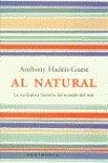 Al natural.: La verdadera historia del mundo del arte (ATALAYA) por Anthony Haden-Guest