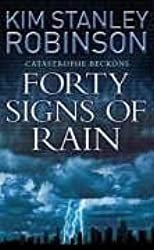 Forty Signs of Rain by Kim Stanley Robinson (2005-02-07)