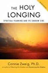 The Holy Longing: Spiritual Yearning and Its Shadow Side