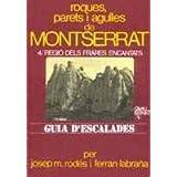 Roques, parets i agulles de Montserrat. 4/ Regió dels frares ...