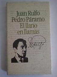 PEDRO PARAMO - EL LLANO EN LLAMAS