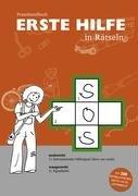 Erste Hilfe in Rätseln: Praxishandbuch mit 200 Rätseln für den Erste Hilfe Unterricht