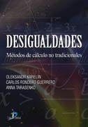 Desigualdades: Métodos de cálculo no tradiccionales por Oleksandr Karelin
