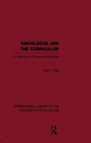 Knowledge and the Curriculum (International Library of the Philosophy of Education Volume 12) by Paul H. Hirst (2012-07-13)