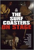 The Surf Coasters on Stage [DVD] (Station Surf)