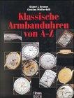 Klassische Armbanduhren von A - Z: Chronos Buch