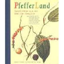 Pfefferland: Geschichten aus der Welt der Gewürze