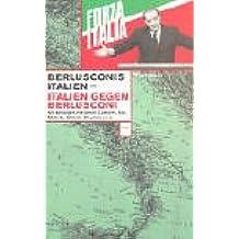 Berlusconis Italien - Italien gegen Berlusconi
