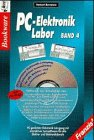 PC-Elektronik-Labor, in 4 Bdn. m. je 1 CD-ROM, Bd.4