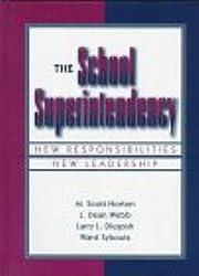 The School Superintendency: New Responsibilities, New Leadership