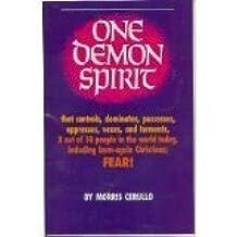 One Demon Spirit that controls, dominates, possesses, oppresses, vixes, and torm by Morris Cerullo (2002-08-02)