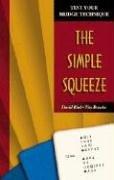 The Simple Squeeze (Test Your Bridge Technique)