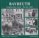 Bayreuth. Ereignisreiche Zeiten. Die 60er Jahre - Wolfgang Lammel