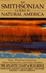 The Smithsonian Guides to Natural America the Atlantic Coast & Blue Ridge - Delaware, Maryland, District of Columbia, Virginia, North Carolina