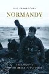 Normandy: The Landings to the Liberation of Paris by Olivier Wieviorka (2008-06-30)