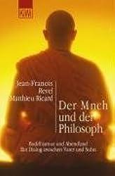 Der Mönch und der Philosoph: Buddhismus und Abendland. Ein Dialog zwischen Vater und Sohn (KiWi)