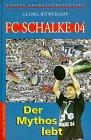 FC Schalke 04. Der Mythos lebt