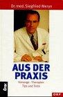 Aus der Praxis - Siegfried Meryn