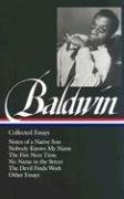 [James Baldwin: Collected Essays: Notes of a Native Son / Nobody Knows My Name / The Fire Next Time / No Name in the Street / The Devil Finds Work / Other Essays: (Library of America #98)] (By: James A Baldwin) [published: October, 2014]