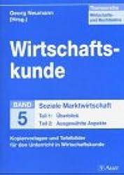 Themenreihe Wirtschafts- und Rechtslehre / Rechtskunde /Wirtschaftskunde: Teil 1: Überblick zur sozialen Marktwirtschaft.  Teil 2: Ausgewählte Aspekte der Sozialen Marktwirtschaft