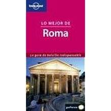 Lo mejor de Roma (Guías de País Lonely Planet)