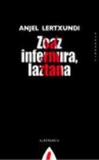 Zoaz infernura, laztana (Narrazioa)
