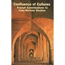 Confluence of Cultures: French Contributions to Indo-Persian Studies
