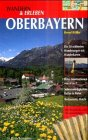 Wandern & Erleben, Oberbayern - Bernd Riffler