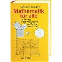 Mathematik für alle: Einführung in die Wissenschaft der Zahlen und Figuren